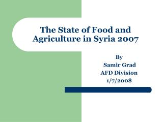 The State of Food and Agriculture in Syria 2007
