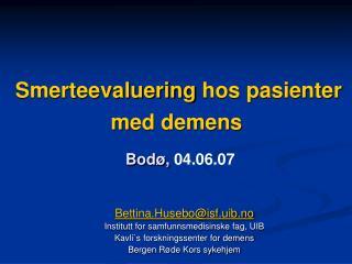 Smerteevaluering  hos pasienter m ed demens Bodø,  04.06.07