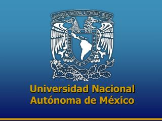 Universidad Nacional Aut�noma de M�xico