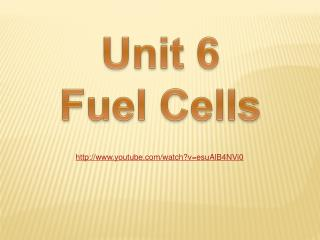 Unit 6 Fuel Cells