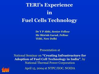 TERI's Experience in Fuel Cells Technology