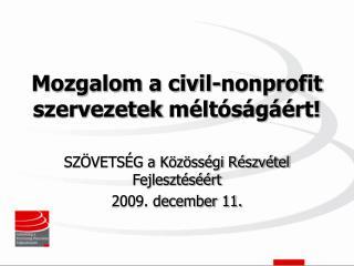 Mozgalom a civil-nonprofit szervezetek�m�lt�s�g��rt!