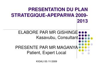 PRESENTATION DU PLAN STRATEGIQUE-APEPARWA 2009-2013