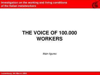 THE VOICE OF 100.000 WORKERS Main figures