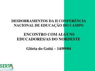 DESDOBRAMENTOS DA II CONFERÊNCIA NACIONAL DE EDUCAÇÃO DO CAMPO