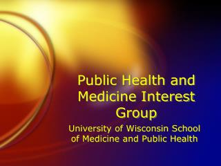 Public Health and Medicine Interest Group
