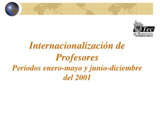 Internacionalización de Profesores Periodos enero-mayo y junio-diciembre del 2001