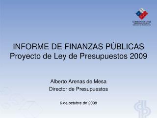 INFORME DE FINANZAS PÚBLICAS Proyecto de Ley de Presupuestos 2009