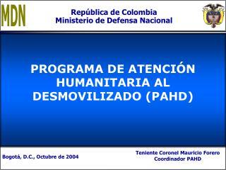 PROGRAMA DE ATENCIÓN HUMANITARIA AL DESMOVILIZADO (PAHD)