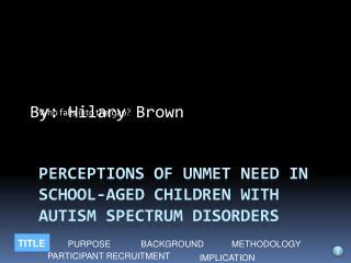 Perceptions of Unmet Need in School-Aged Children with Autism Spectrum Disorders
