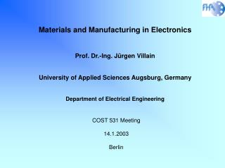 Materials and Manufacturing in Electronics Prof. Dr.-Ing. Jürgen Villain