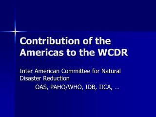 Contribution of the Americas to the WCDR