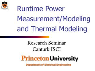 Runtime Power Measurement/Modeling and Thermal Modeling