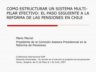 Mario Marcel Presidente de la Comisión Asesora Presidencial en la Reforma de Pensiones