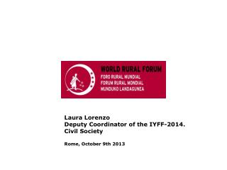 Laura Lorenzo Deputy Coordinator of the IYFF-2014. Civil Society Rome, October 9th 2013