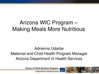 Arizona WIC Program   Making Meals More Nutritious