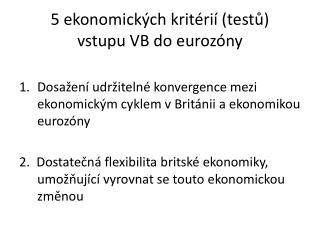 5 ekonomických kritérií (testů) vstupu VB do  eurozóny