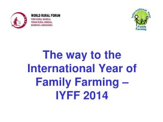 The way to the International Year of Family Farming – IYFF 2014