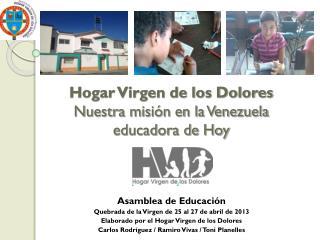 Hogar Virgen de los Dolores Nuestra misión en la Venezuela  educadora de Hoy