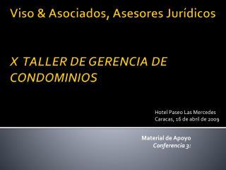 Viso & Asociados, Asesores Jurídicos X  TALLER DE GERENCIA DE CONDOMINIOS