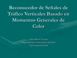 Reconocedor de Señales de Tráfico Verticales Basado en Momentos Generales de Color