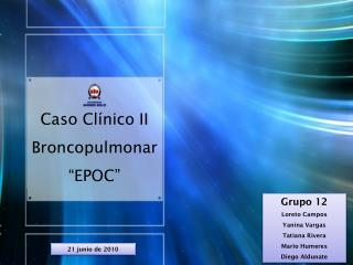 "Caso Clínico II Broncopulmonar ""EPOC"""