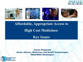 James Fitzgerald Senior Advisor, Medicines and Health Technologies  PAHO/WHO Washington