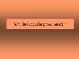 Šiaulių Gegužių progimnazija