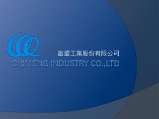 ChiMeng Industry CO.,LTD