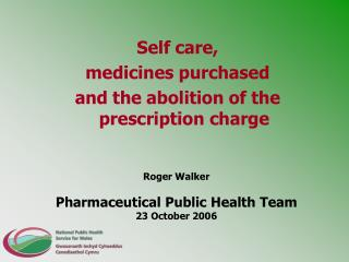 Self care, medicines purchased and the abolition of the prescription charge