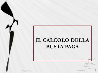 IL CALCOLO DELLA BUSTA PAGA