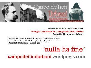 Forum della Filosofia 2010-2011 Gruppo Chaosmos del Campo dei Fiori Urbani