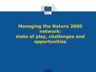 Managing the Natura 2000 network: state of play, challenges and opportunities