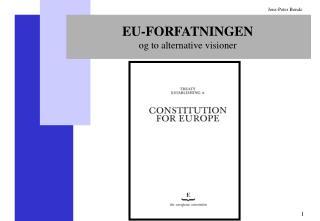 EU-FORFATNINGEN og to alternative  visioner