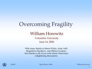 Overcoming Fragility