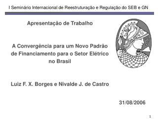 I Seminário Internacional de Reestruturação e Regulação do SEB e GN