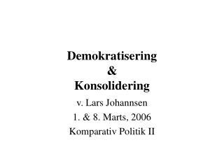 Demokratisering & Konsolidering