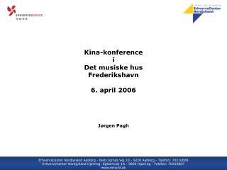 Kina-konference i Det musiske hus Frederikshavn  6. april 2006
