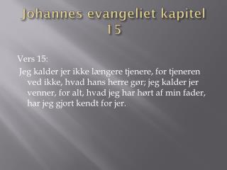 Johannes evangeliet kapitel 15
