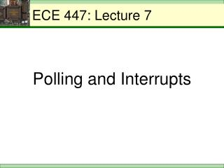 ECE 447: Lecture 7
