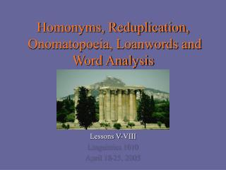 Homonyms, Reduplication,  Onomatopoeia, Loanwords and Word Analysis
