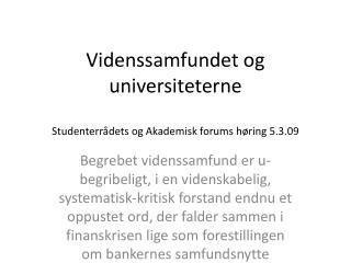 Videnssamfundet og universiteterne Studenterrådets og Akademisk forums høring 5.3.09