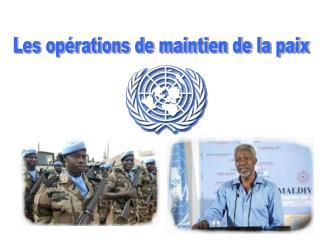 Les opérations de maintien de la paix
