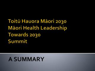 Toitū Hauora  Māori 2030 Māori Health Leadership Towards 2030 Summit