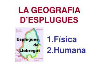 LA GEOGRAFIA D'ESPLUGUES