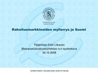 Rahoitusmarkkinoiden myllerrys ja Suomi