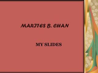 MARITES B. CHAN