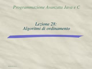 Lezione 28:  Algoritmi di ordinamento