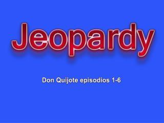 Don  Quijote episodios  1-6