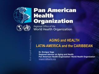 AGING and HEALTH LATIN-AMERICA and the CARIBBEAN